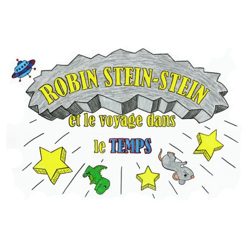 ROBIN STEIN STEIN et le voyage dans le temps - conte sonore